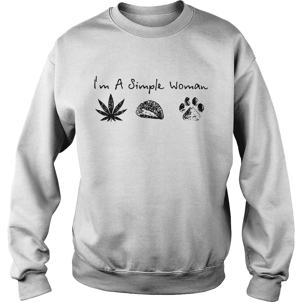 I'm simple woman like weed, tacos and dogs sweater