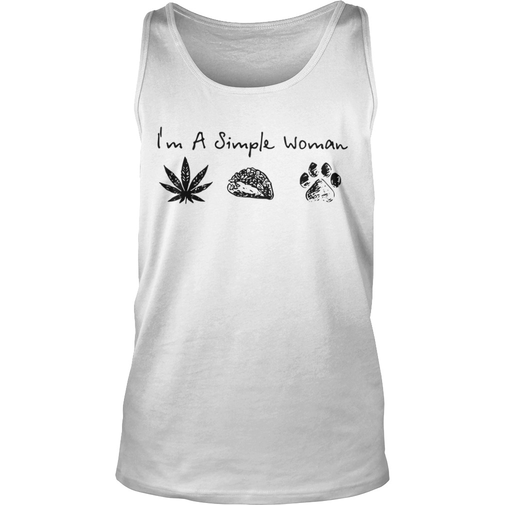 I'm simple woman like weed, tacos and dogs tank top