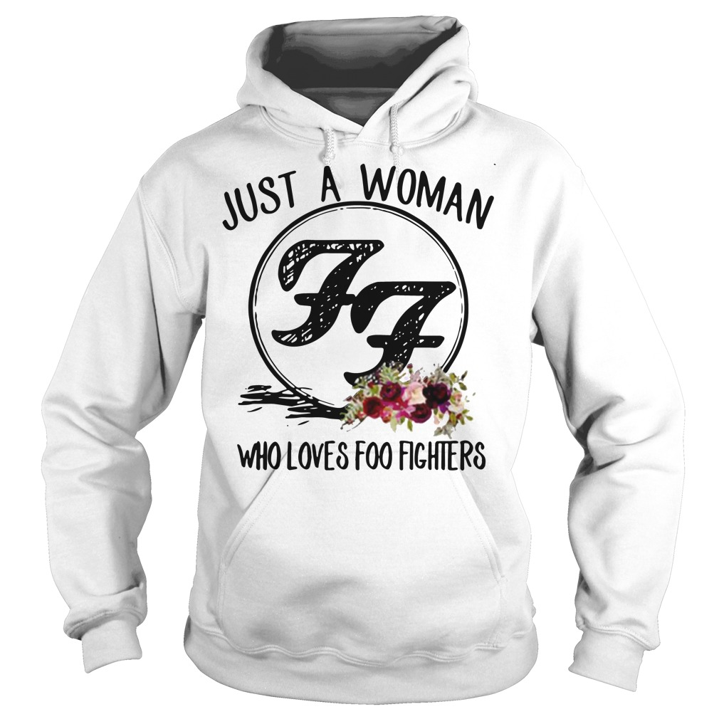 Just a woman who loves Foo Fighters Hoodie