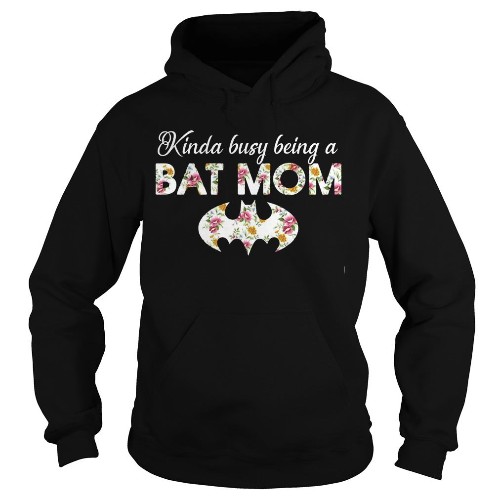 Kinda busy being a batmom hoodie