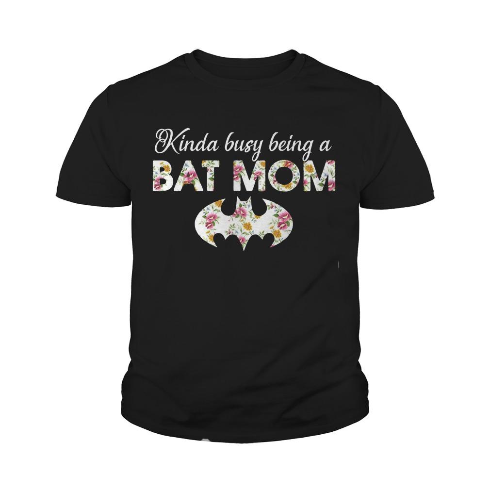 Kinda busy being a batmom youth shirt
