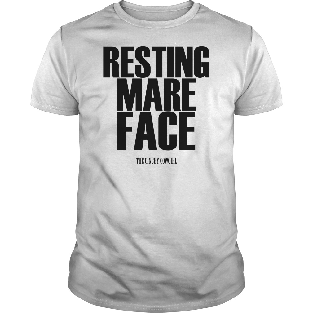 Resting mare face the cinchy cowgirl shirt