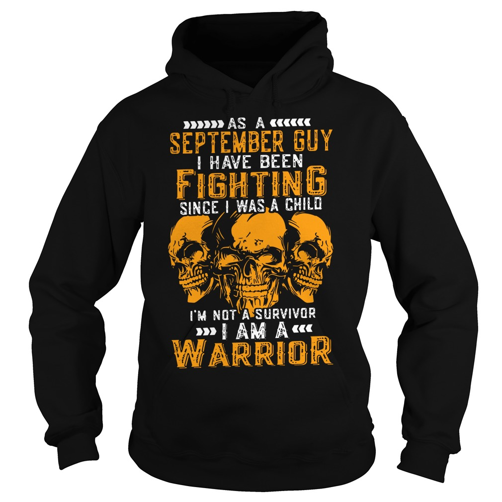 As a september guy I have been fighting since I was a child hoodie