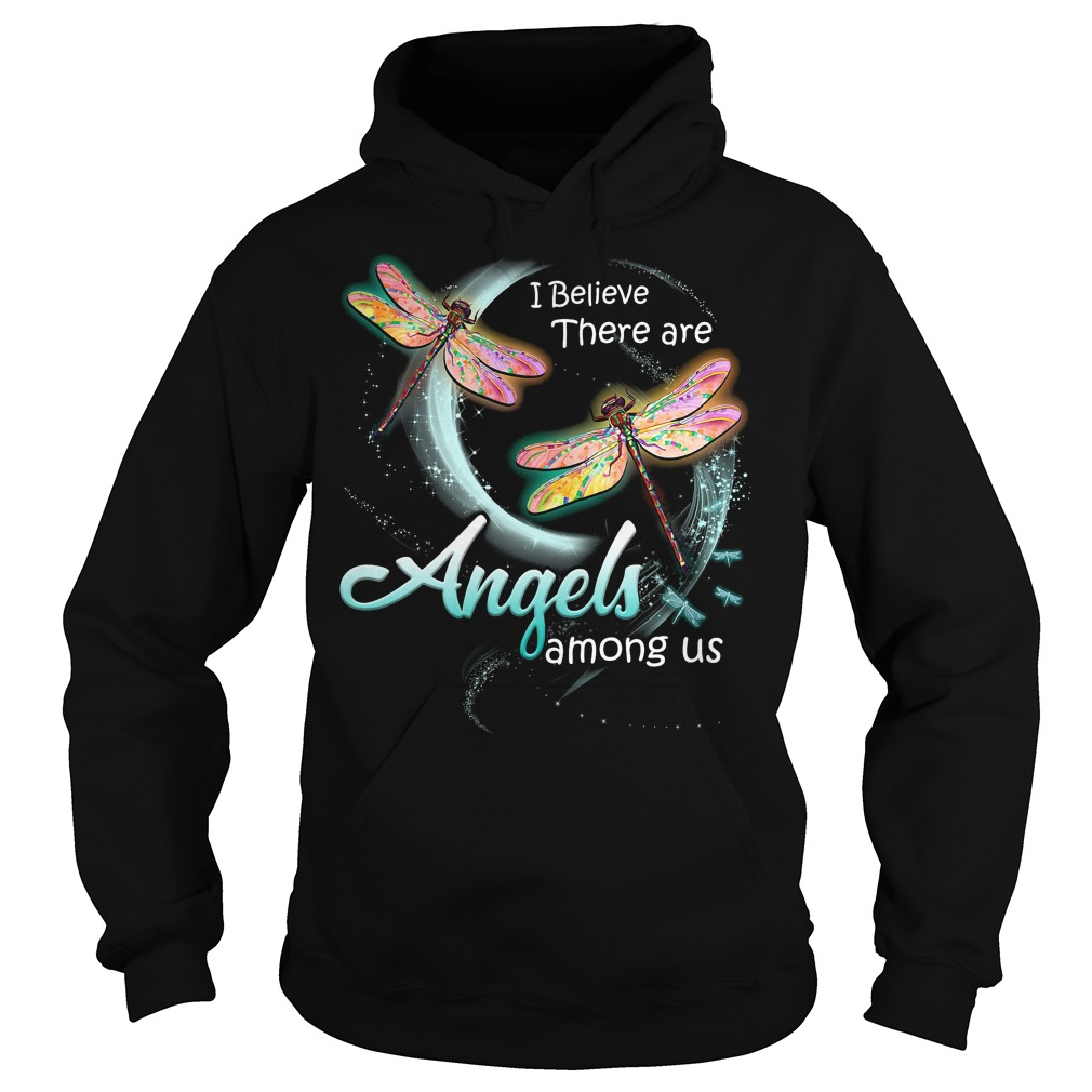 I believe there are angels among us Dragonfly Hoodie
