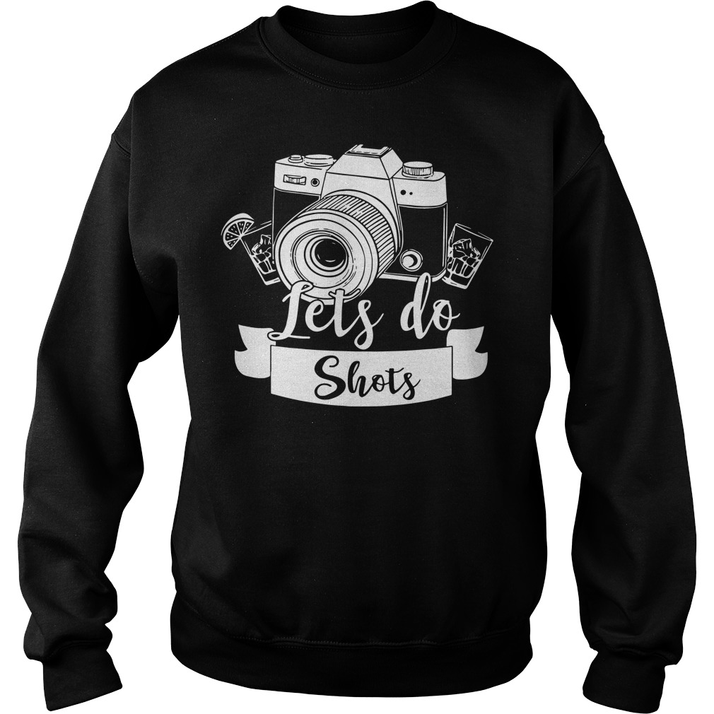 Camera lets do shots sweater