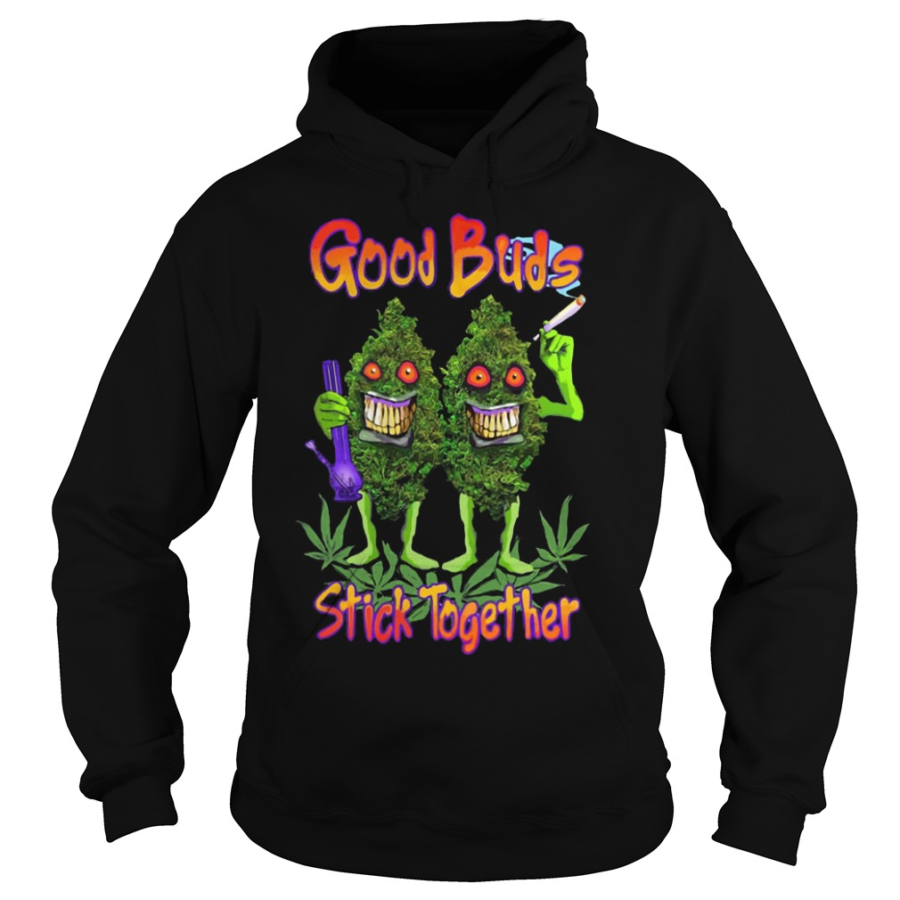 Good buds stick together hoodie