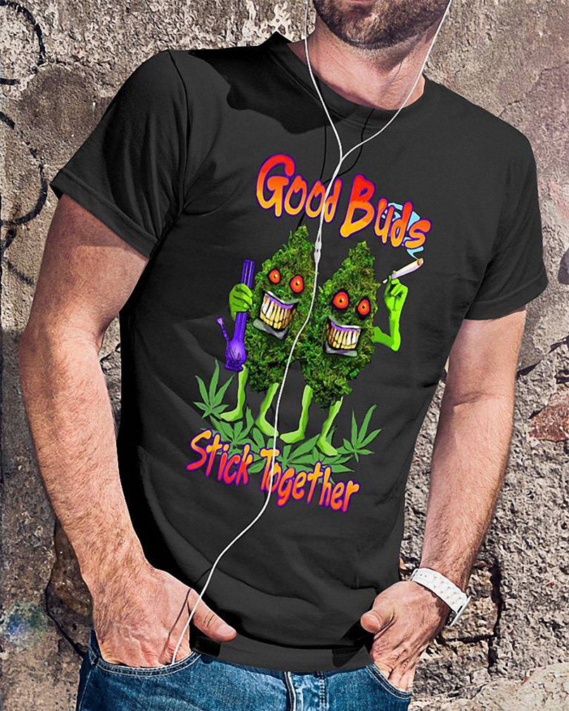 Good buds stick together shirt