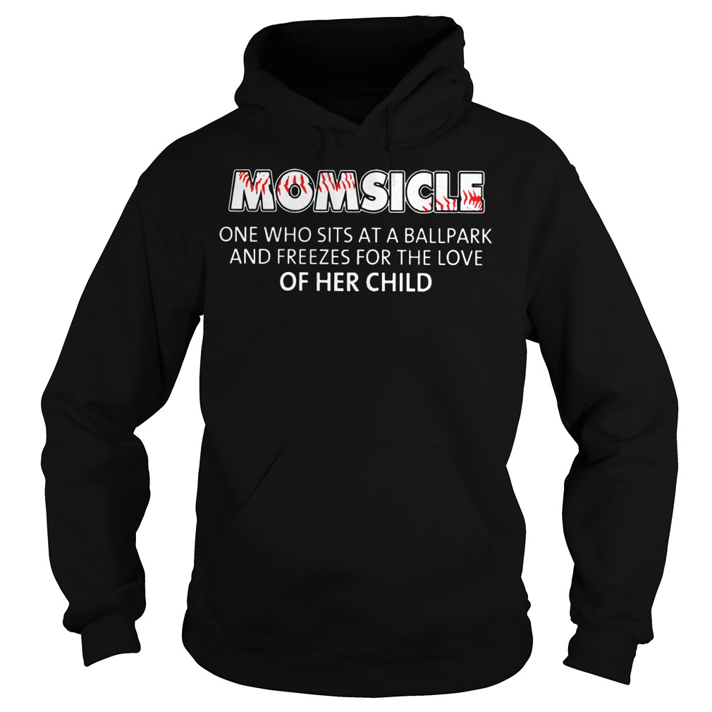 Momsicle one who sits at a ballpark Hoodie