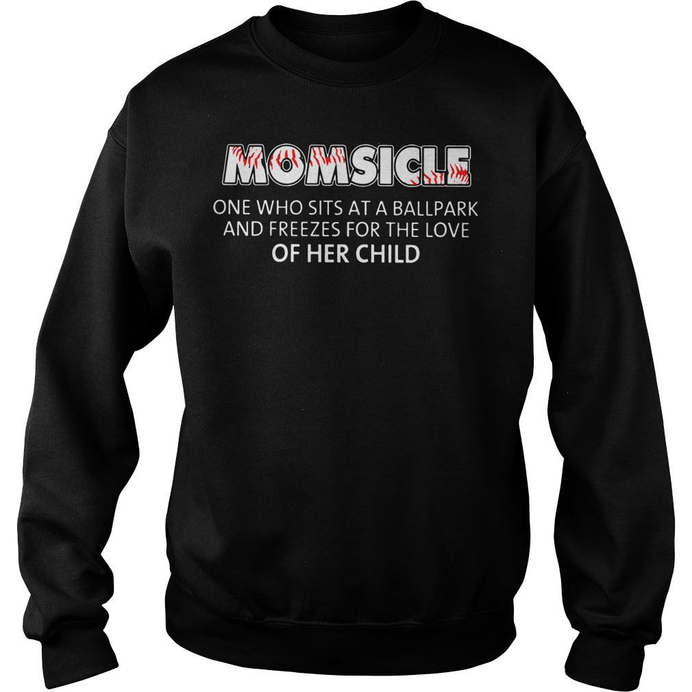 Momsicle one who sits at a ballpark Sweater