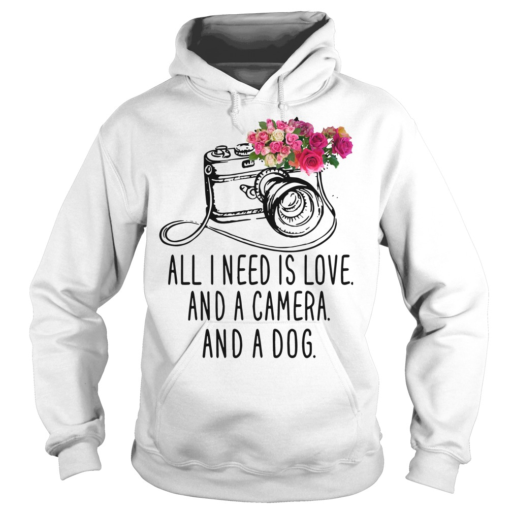 All I need is love and camera and and dog Hoodie