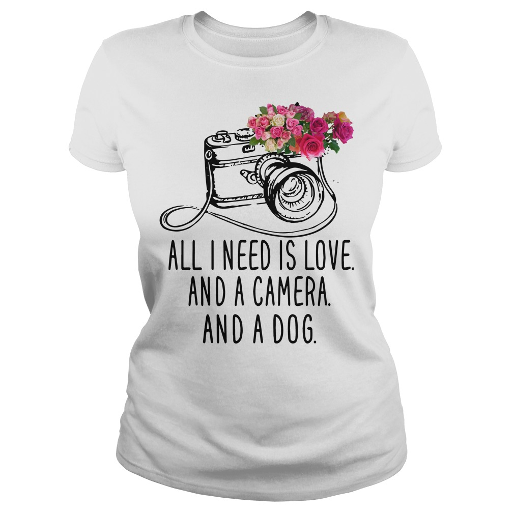 All I need is love and camera and and dog Ladies t-shirt