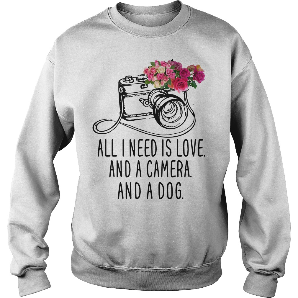 All I need is love and camera and and dog Sweater