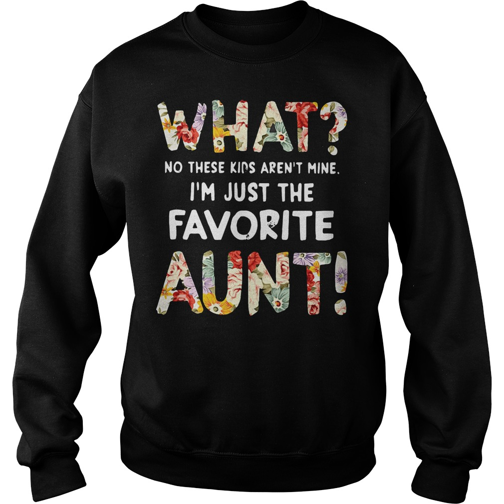 What no these kids aren't mine I'm just the favorite aunt Sweater