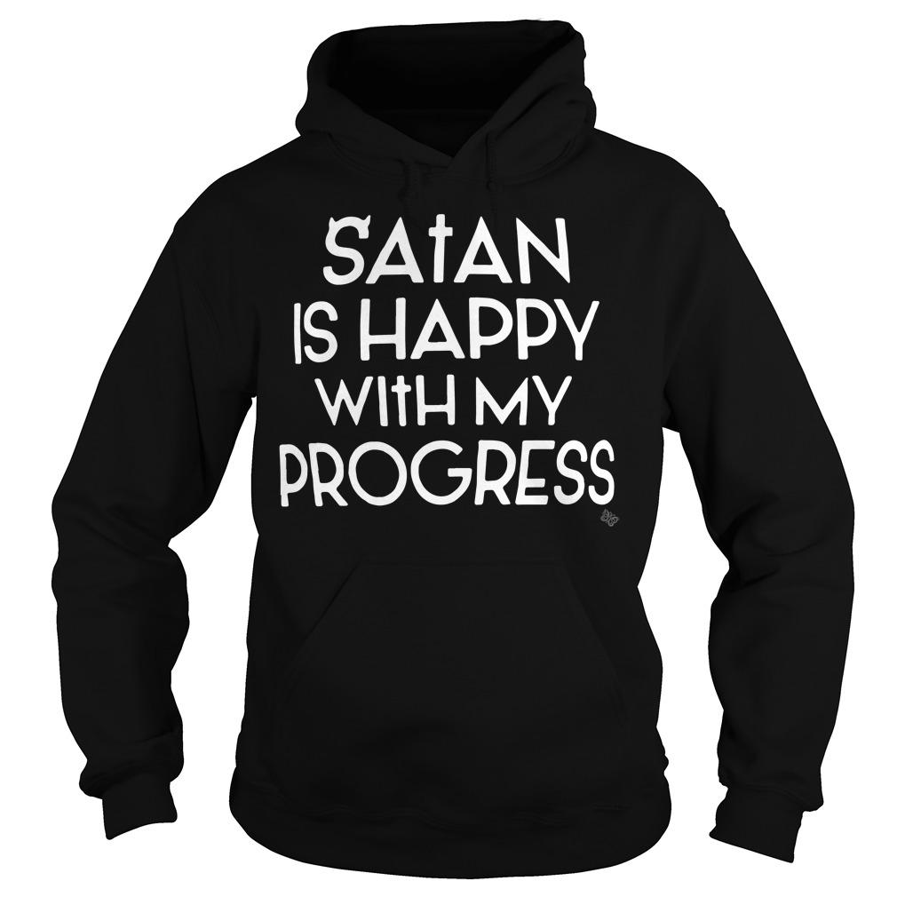 Satan is happy with my progress hoodie