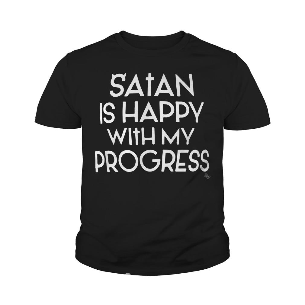 Satan is happy with my progress youth tee