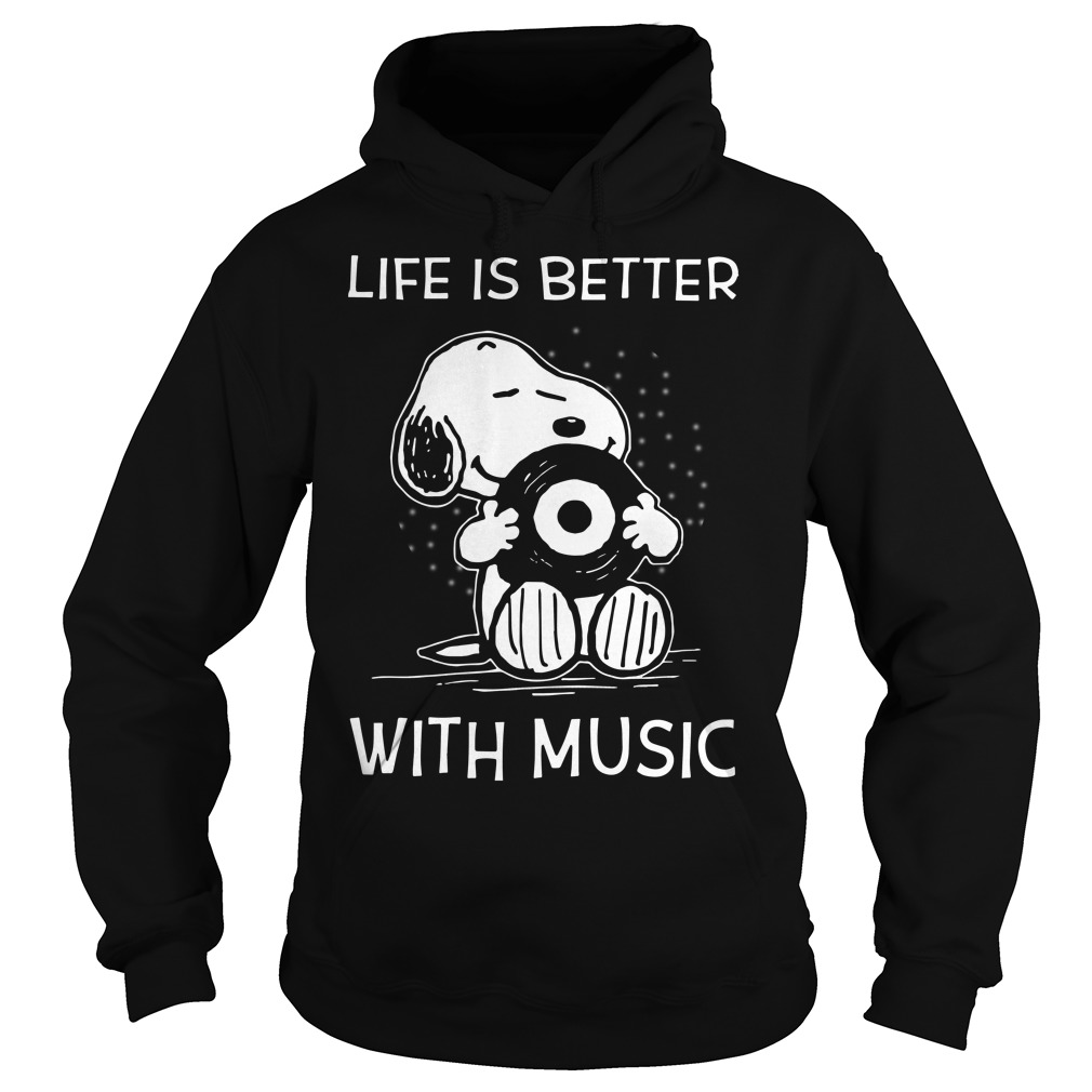 Snoopy life is better with music Hoodie
