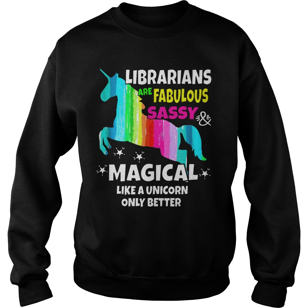 Librarians are fabulous sassy magical like a unicorn only better LGBT Sweater