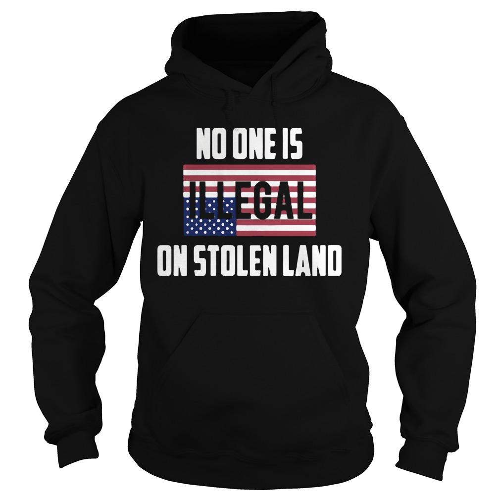 No one Illegal on stolen land Hoodie