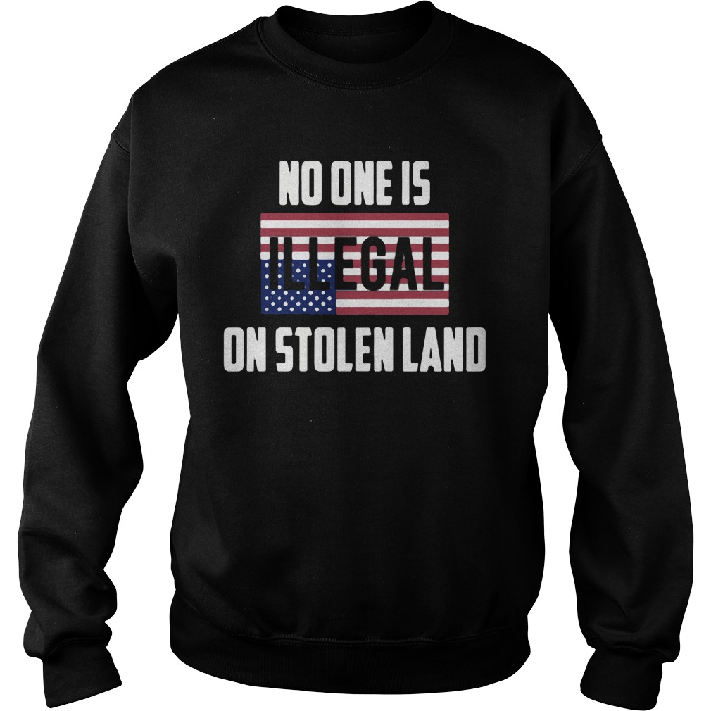 No one Illegal on stolen land Sweater