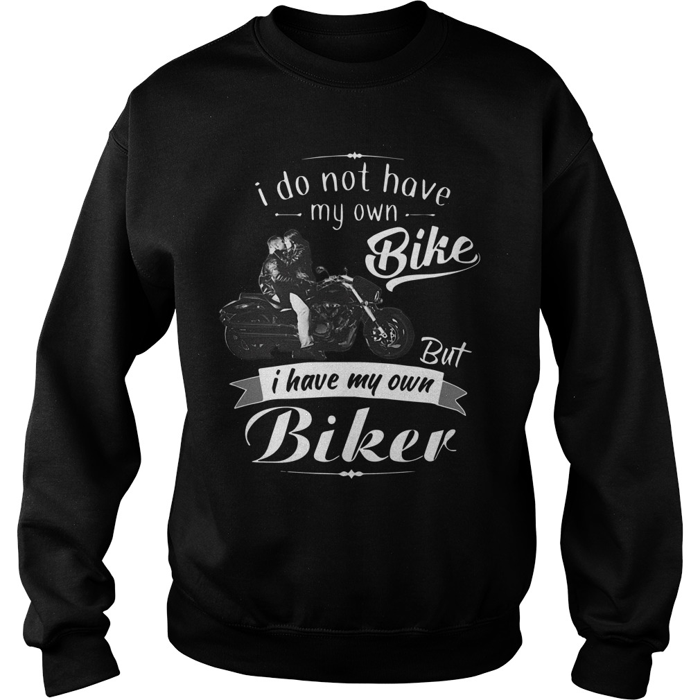 I do not my own bike but I have my own biker Sweater