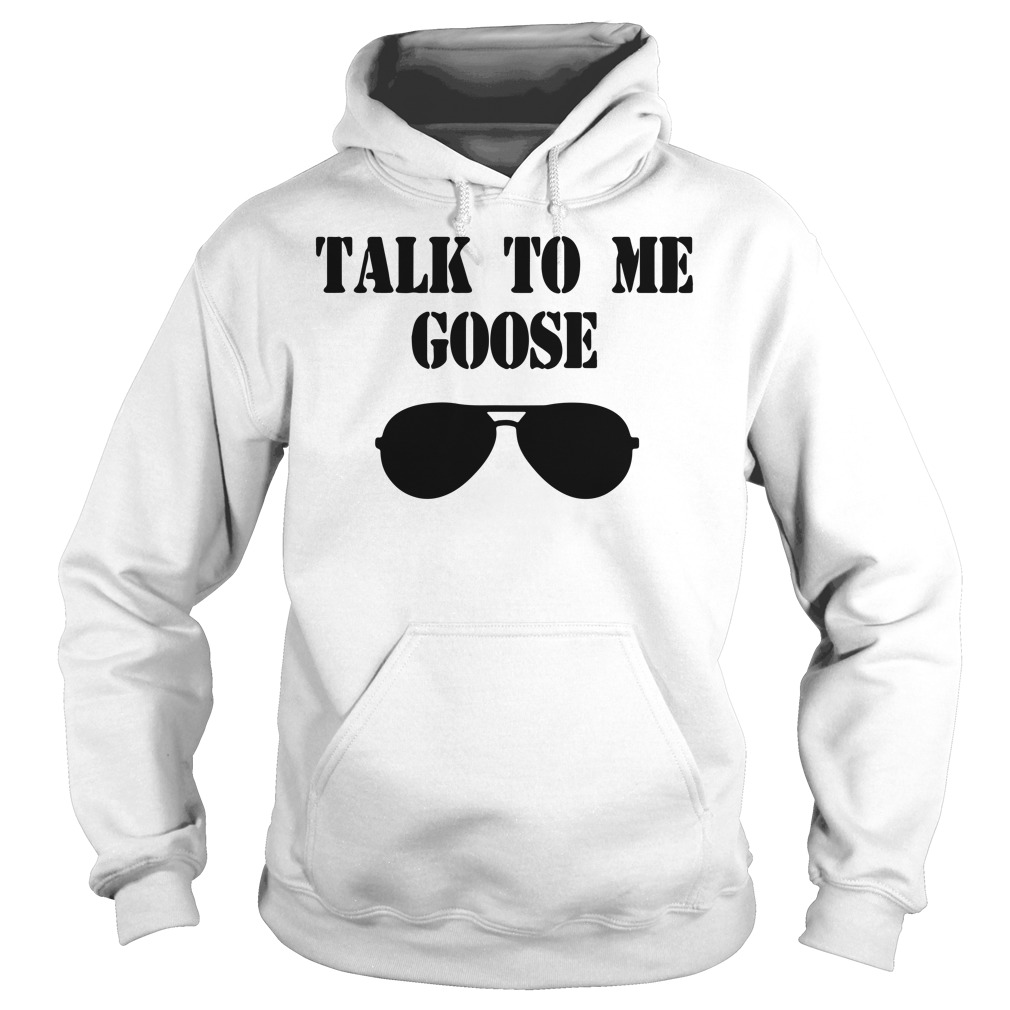 Talk to me goose glass hoodie