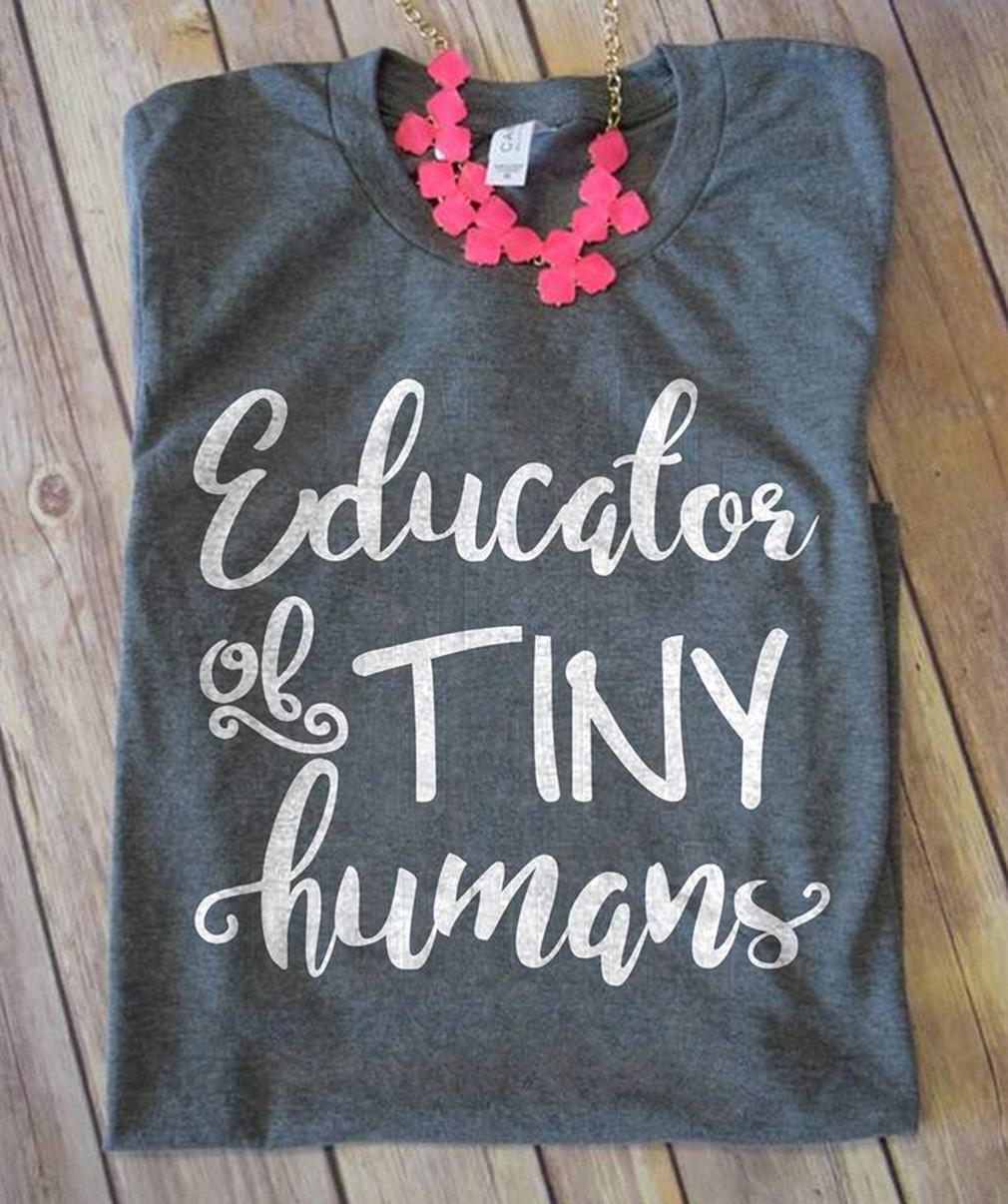 Educator of tiny humans shirt