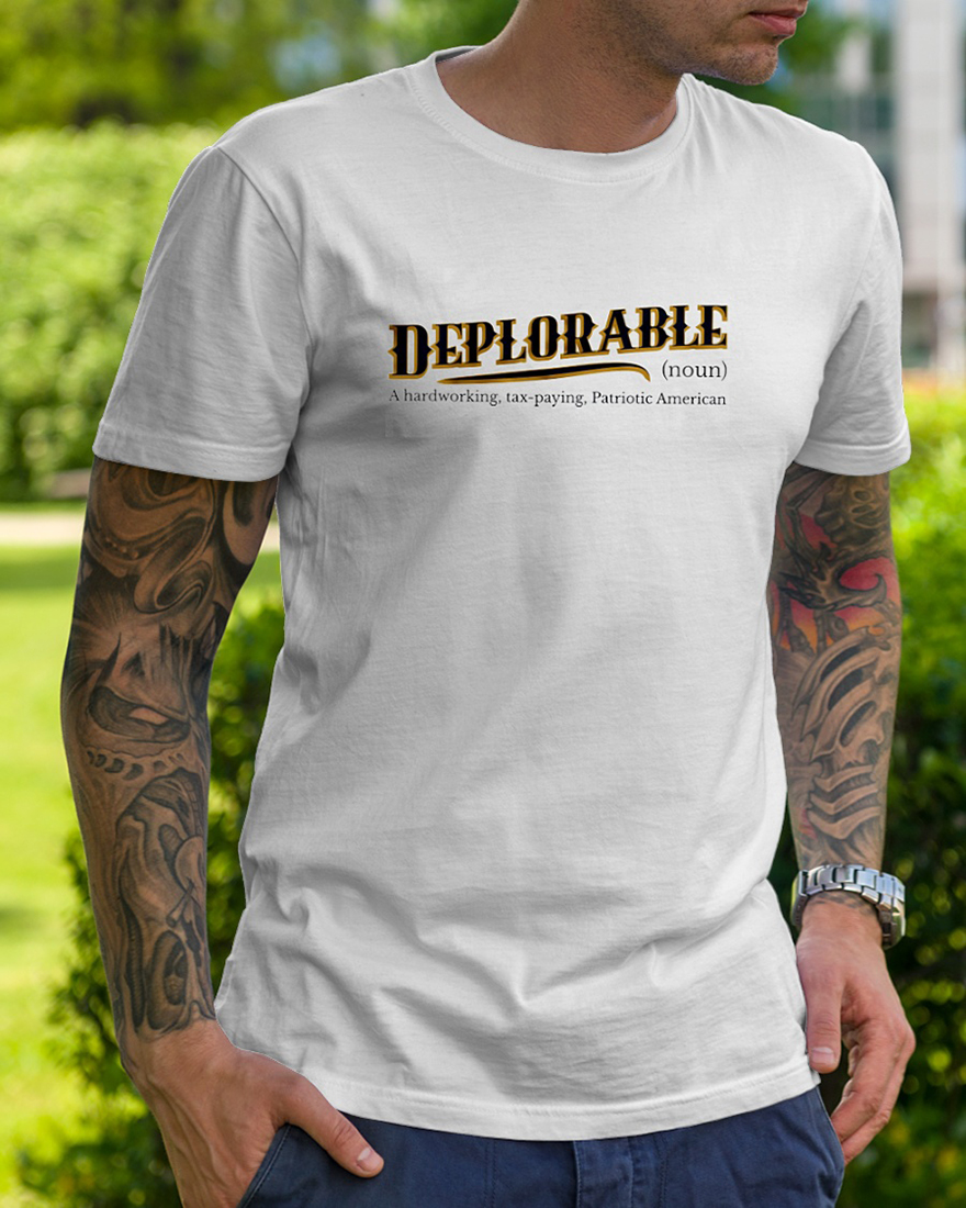 Deplorable a hard working tax paying patriotic american shirt