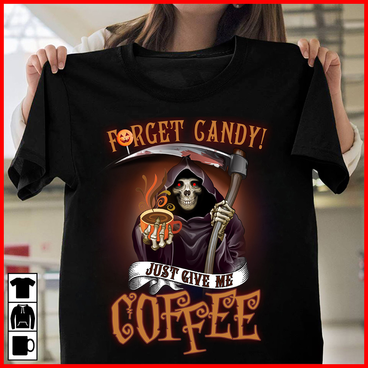 Forget candy just give me coffee Death Halloween shirt