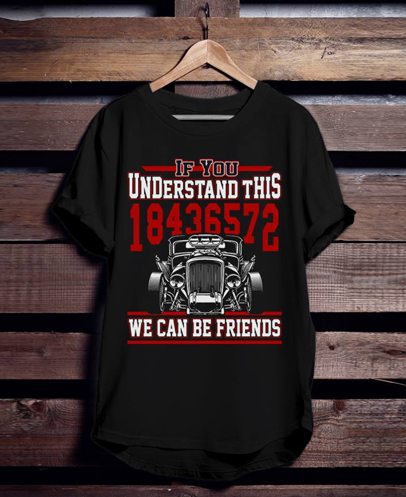Funny Shirt If You Understand 18436572 We Can Be Friends Hoodie for Men and Women
