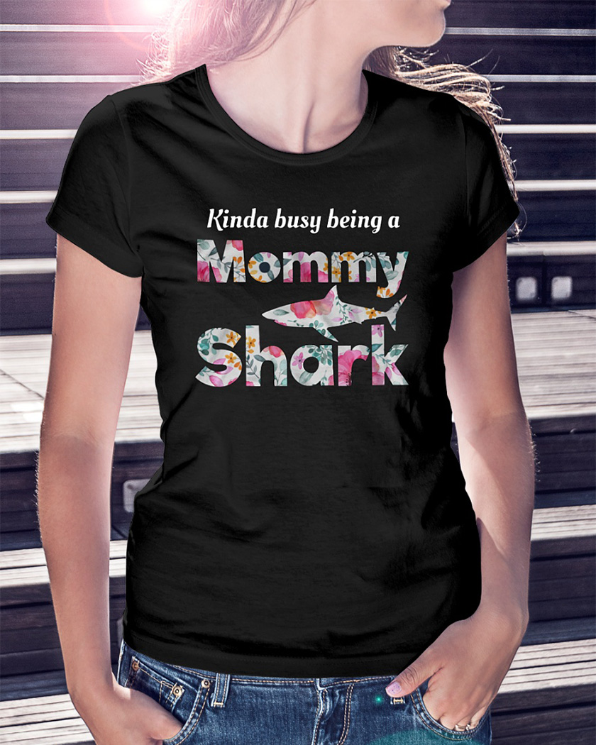 Kinda busy being a mommy Shark floral shirt