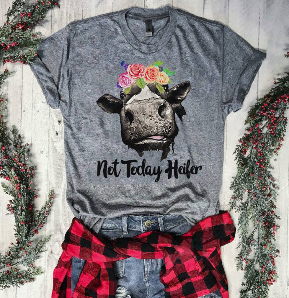 Not today Heifer shirt