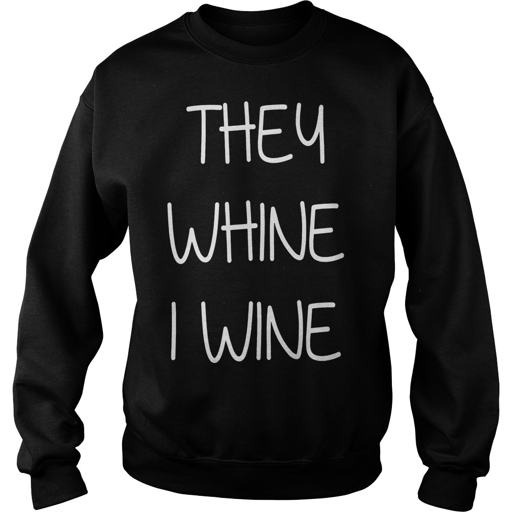 They whine I wine sweater