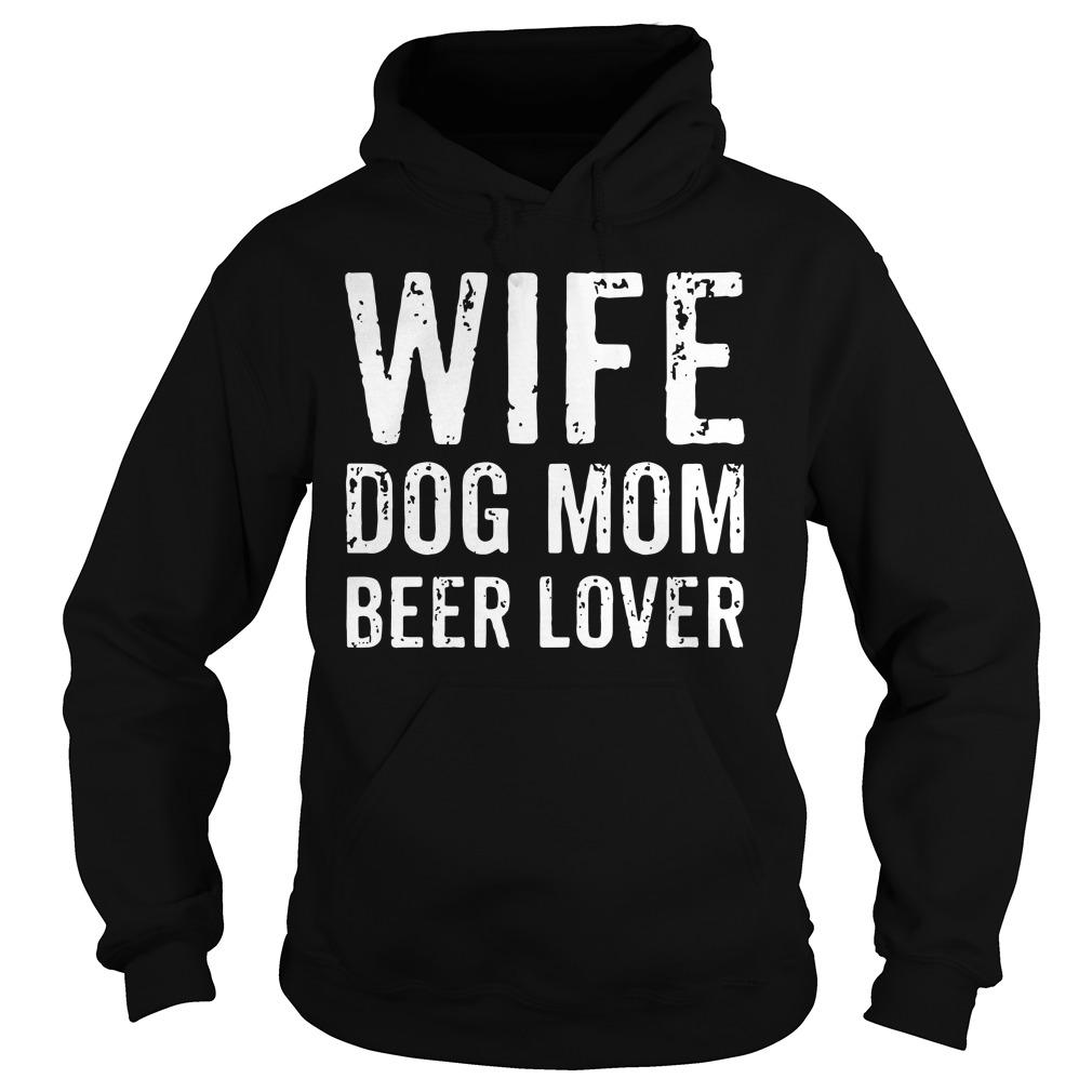 Wife dog mom beer lover hoodie
