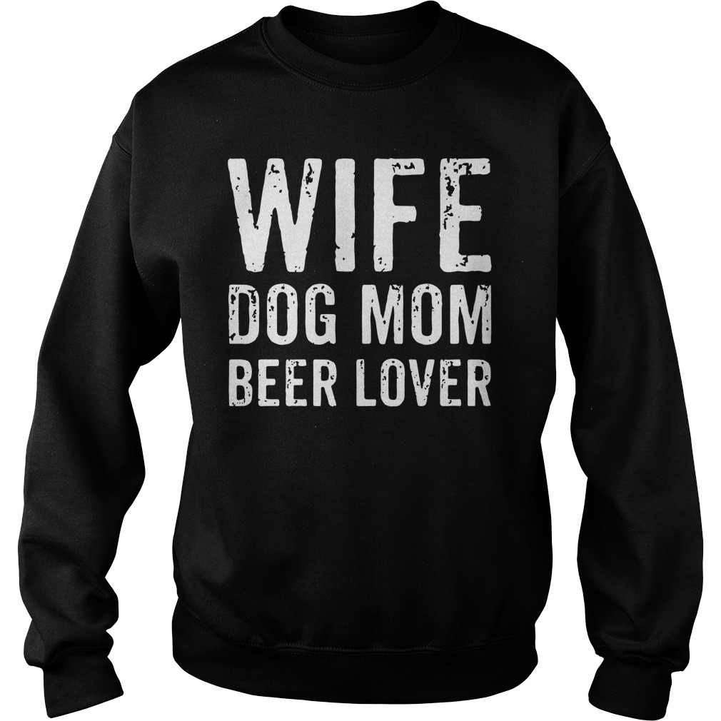 Wife dog mom beer lover sweater