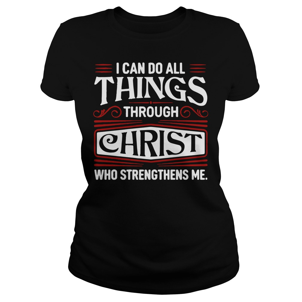 I can do all things through Christ who strengthens me ladies tee