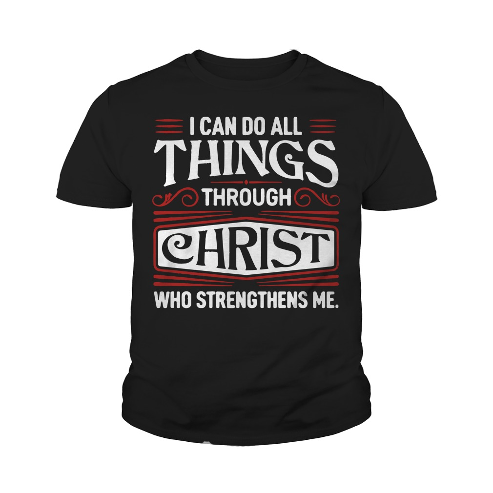 I can do all things through Christ who strengthens me youth tee