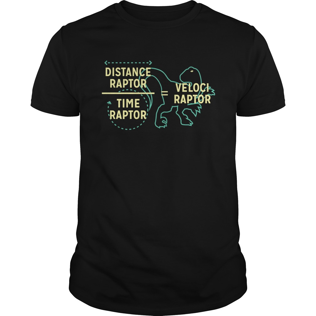 Distance Raptor Time Raptor Velociraptor shirt