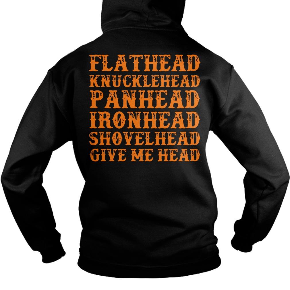 Flathead knucklehead panhead ironhead shovelhead give me head hoodie