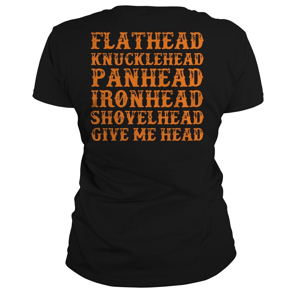 Flathead knucklehead panhead ironhead shovelhead give me head ladies shirt