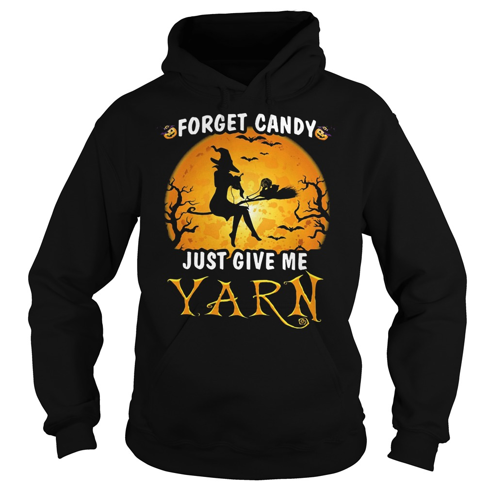 Halloween forget candy just give me Yarn Hoodie