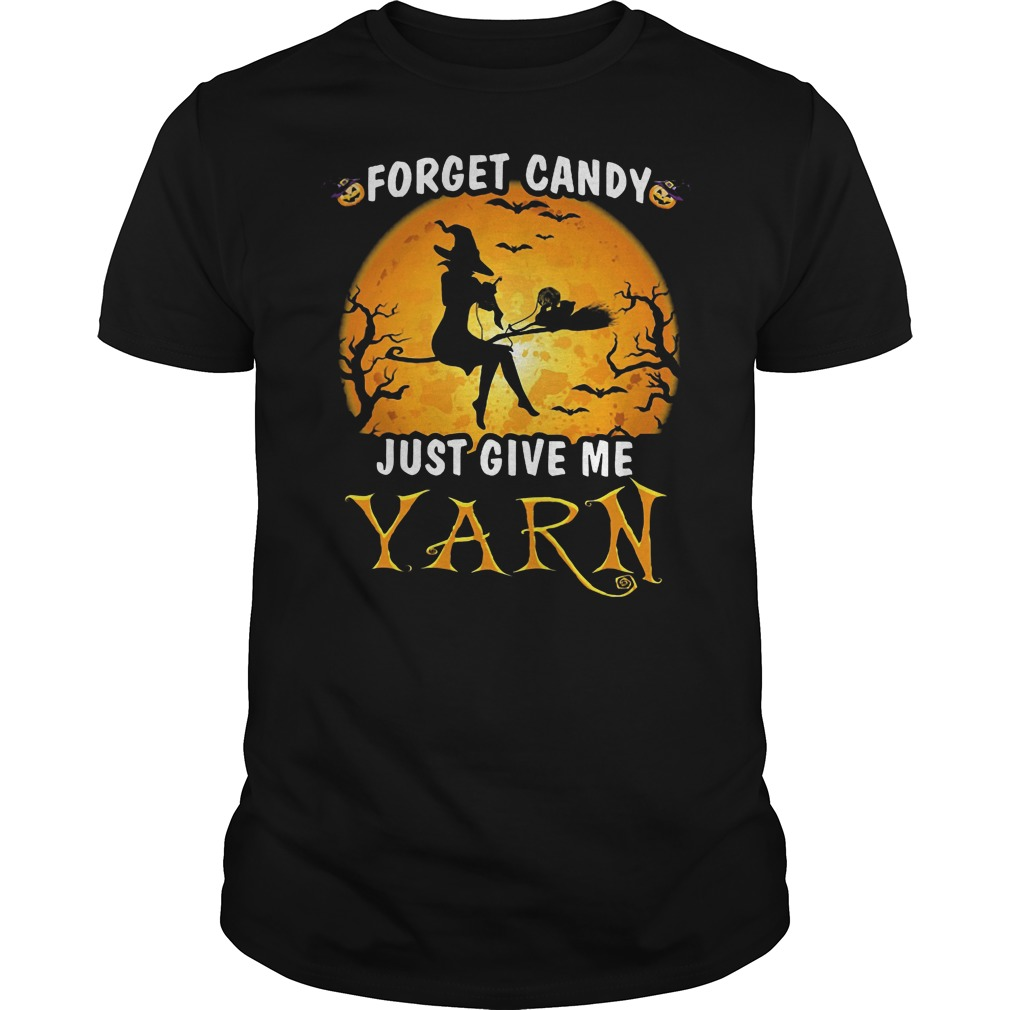 Halloween forget candy just give me Yarn Guys shirt