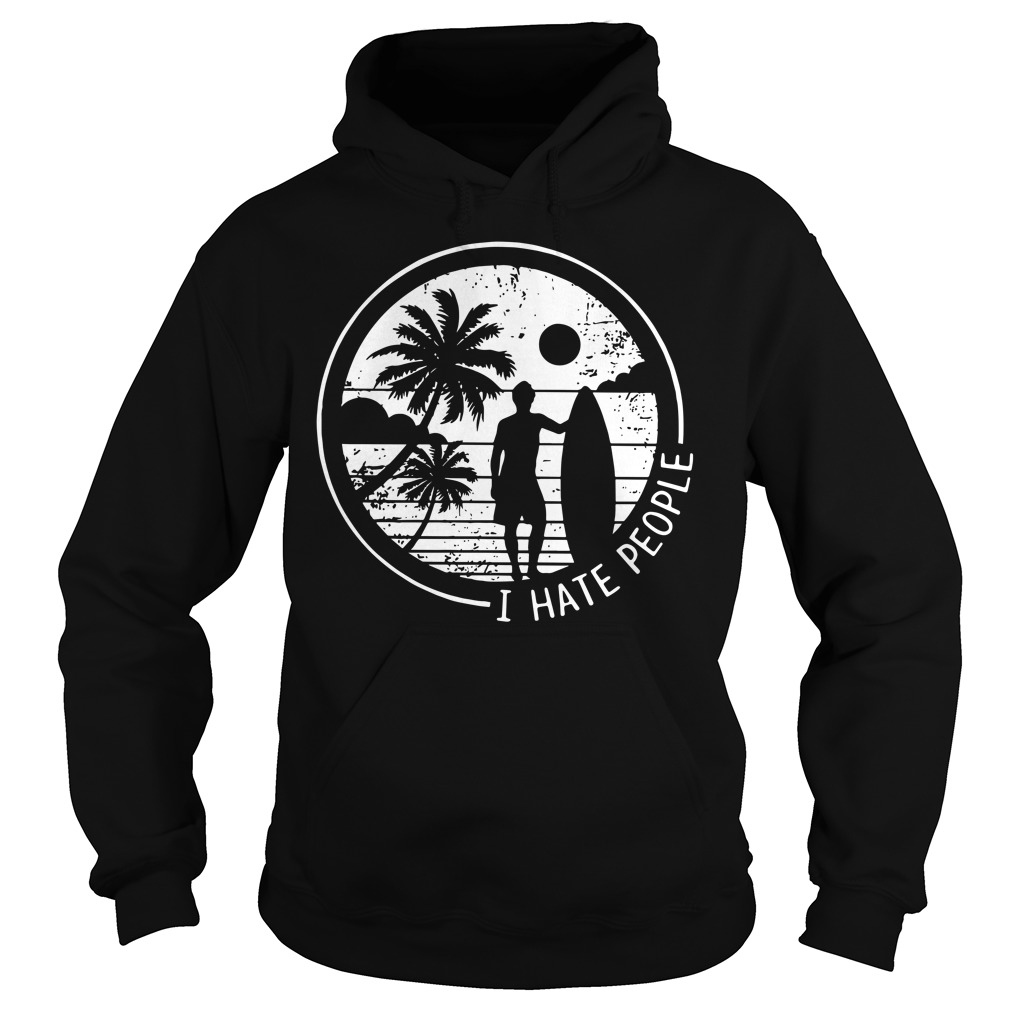 I hate people love Surfing hoodie