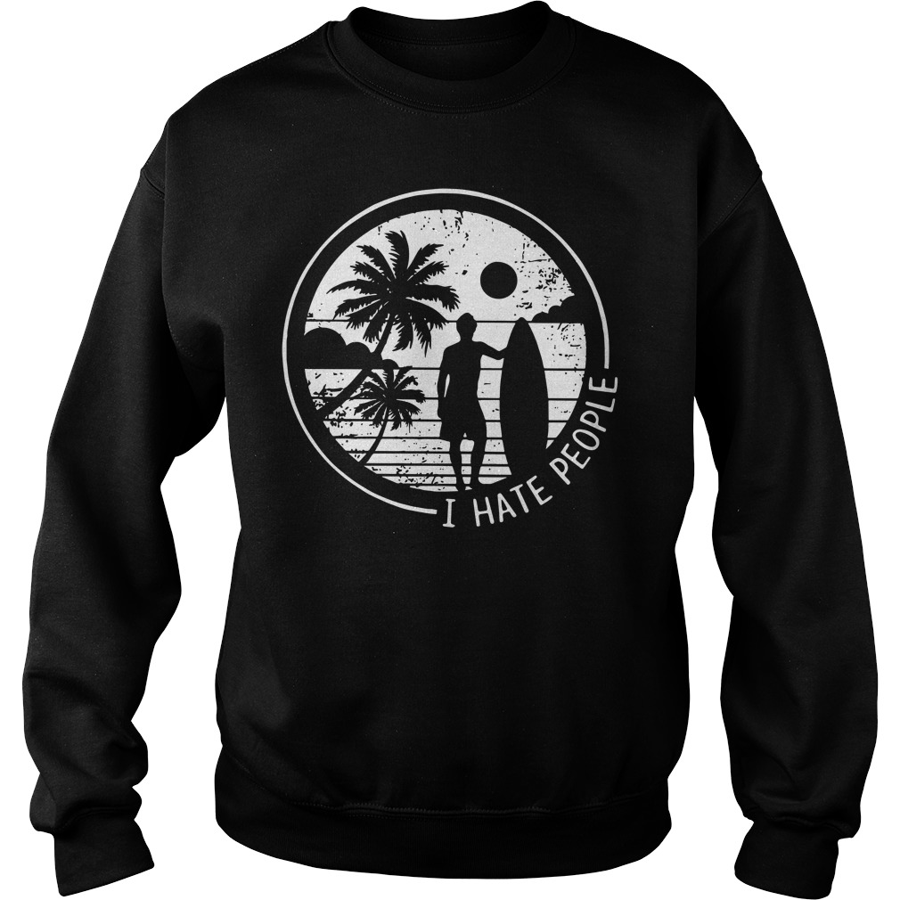 I hate people love Surfing sweater