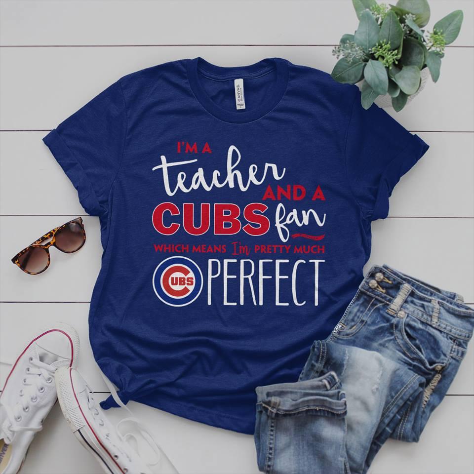I'm a teacher and a Chicago Cubs fans shirt