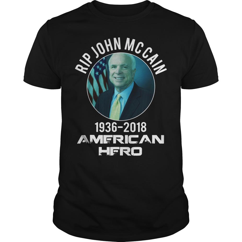 Rip john MCcain 1963 2018 American hero shirt