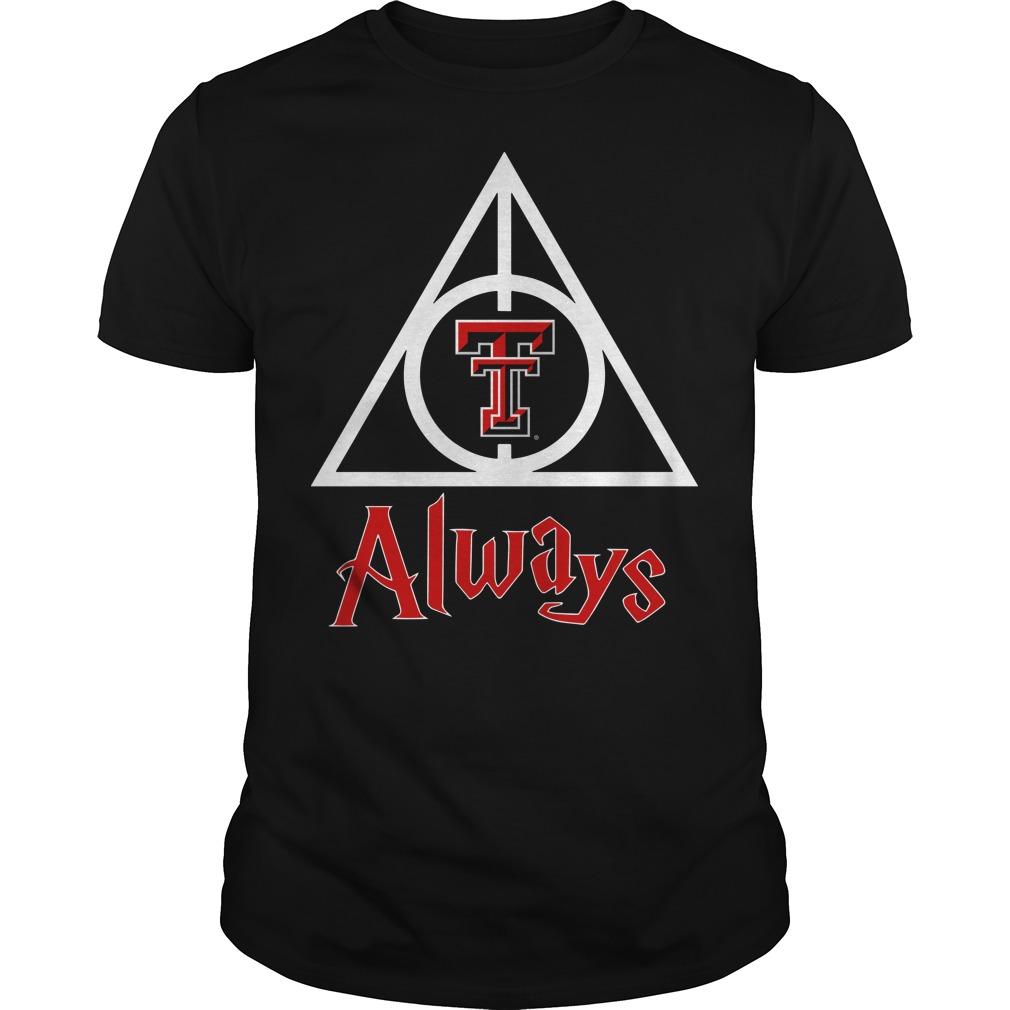 Texas Tech Red Raiders always Guys shirt