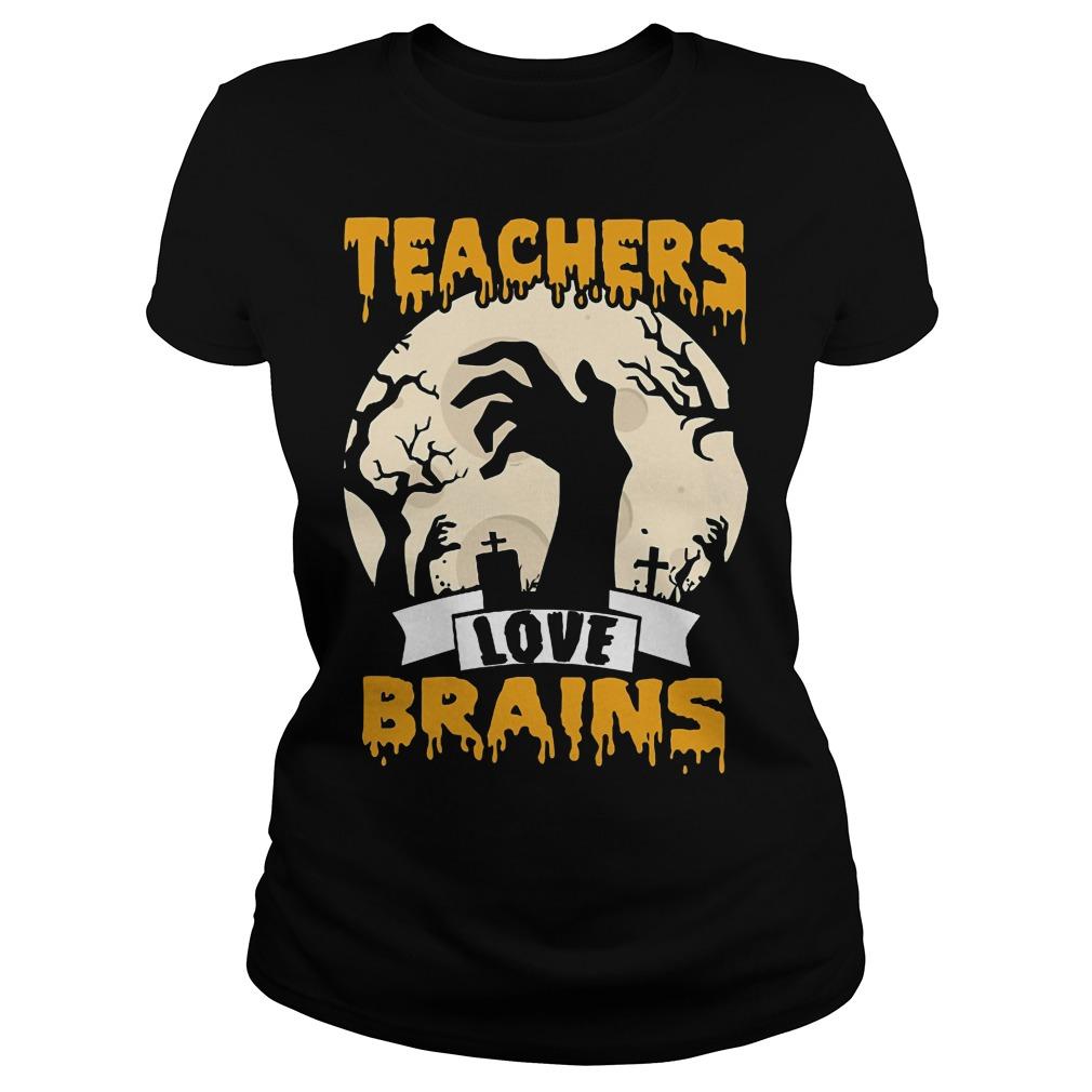 Halloween Teachers love brains ladies shirt