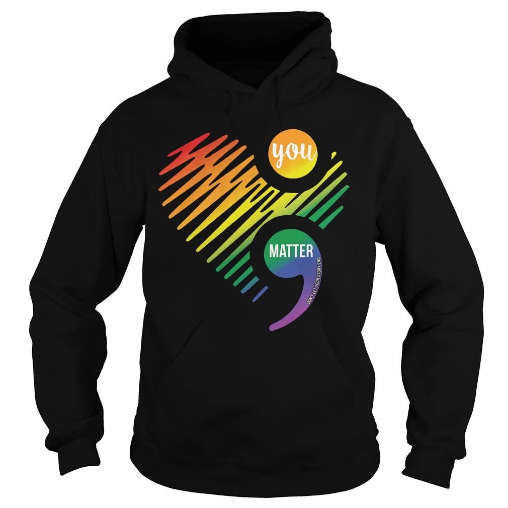 Lgbt heart you matter don't let your story and Hoodie