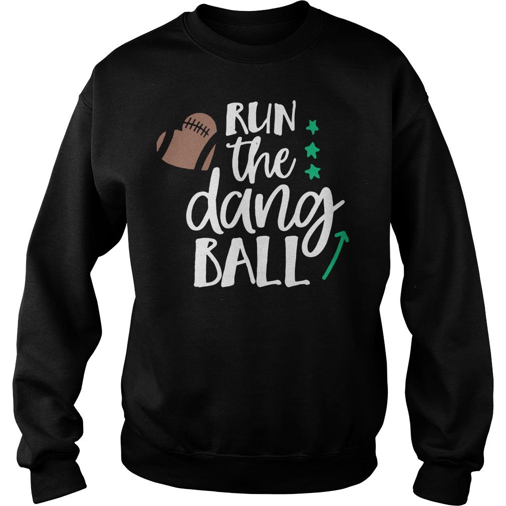 Run the dang ball sweater