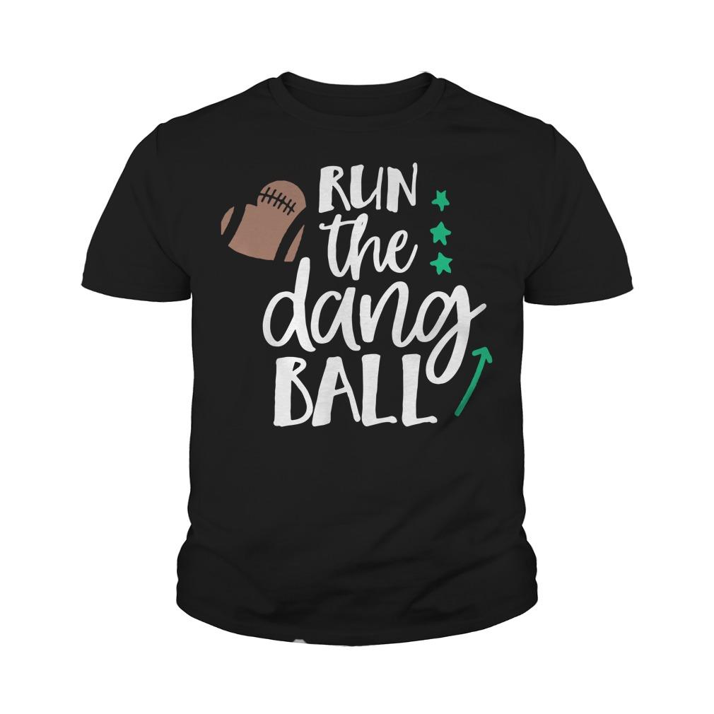 Run the dang ball youth tee